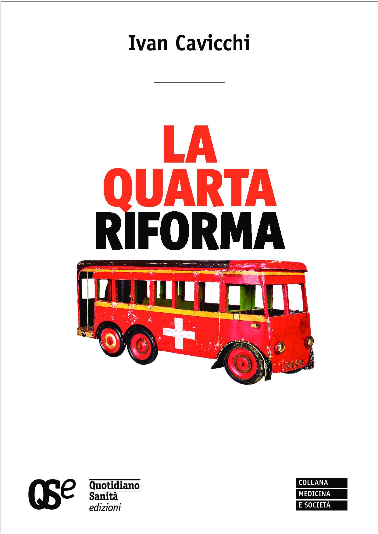 """Scarica """"La Quarta Riforma"""": il sistema sanitario pubblico tra minacce e possibili modifiche per preservarne il carattere universalistico."""