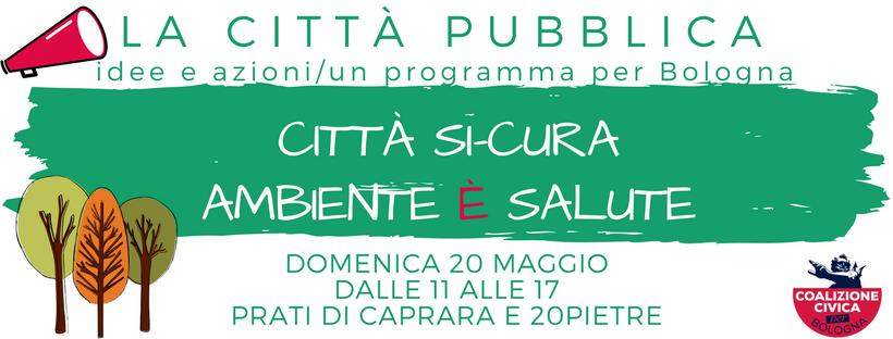 Domenica 20 maggio: Ambiente è salute! Bologna e le sfide urbanistiche dal Lazzaretto ai Prati di Caprara