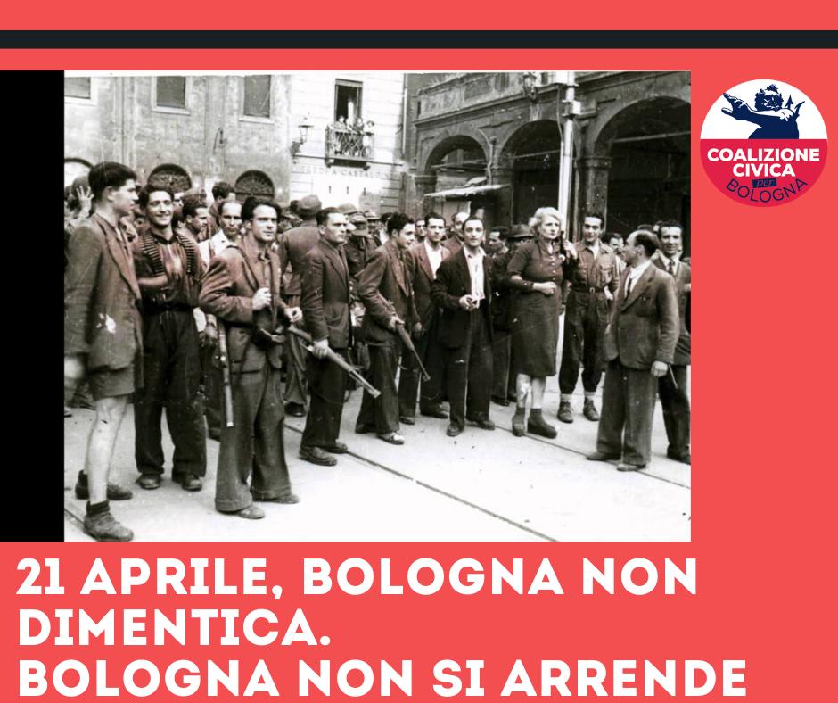 21 Aprile: Bologna non si arrende, Bologna non dimentica.