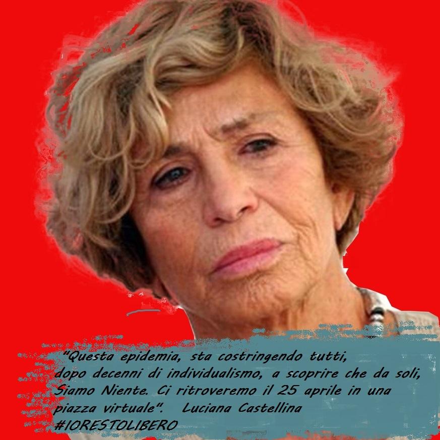 """25 aprile, da soli """"siamo niente"""". Una riflessione di Luciana Castellina."""
